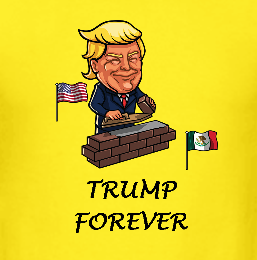 Trump Forever Building Wall